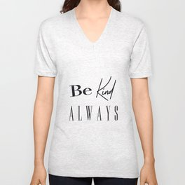 Be Kind Always Print, Printable Art, Quote Print Unisex V-Neck