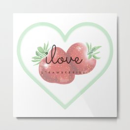 i Love strawberries Metal Print