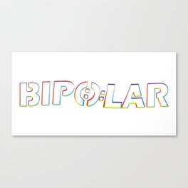 I Hate Being Bipolar It's Awesome - Funny Medical Gift Canvas Print