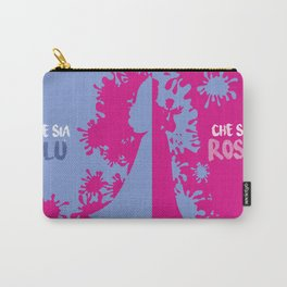 Che sia ROSA, che sia BLU! Carry-All Pouch