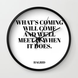 Hagrid quote Wall Clock