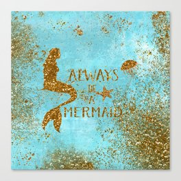 ALWAYS BE A MERMAID-Gold Faux Glitter Mermaid Saying Canvas Print