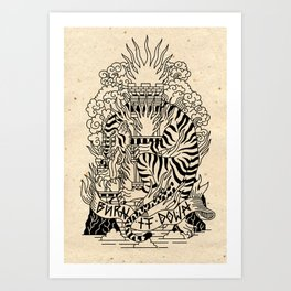 Burn it down! Art Print