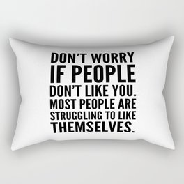 Don't Worry If People Don't Like You Rectangular Pillow