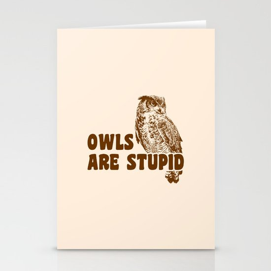 Owls Are Stupid Stationery Cards