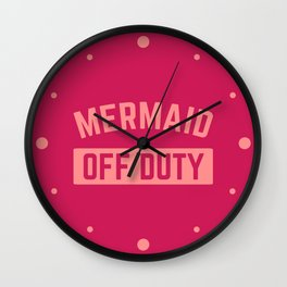 Mermaid Off Duty Funny Quote Wall Clock