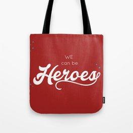 heroes forever Tote Bag