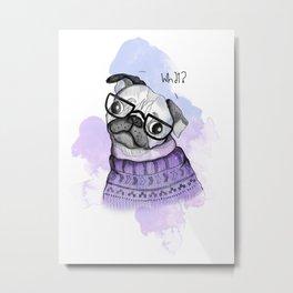 Funny Pug Metal Print