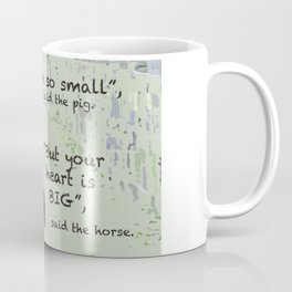Your Heart is BIG Coffee Mug