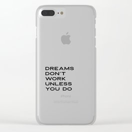 Dreams Don't Work Unless You Do Printable Wall Art, Inspirational Quotes, Motivational, Downloadable Clear iPhone Case