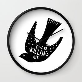 Time is killing me Wall Clock
