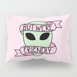 We Are Friendly (Pink) Pillow Sham