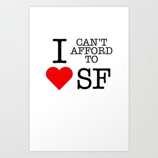 I can't afford to love SF Art Print