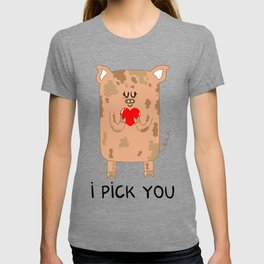 I pick you T-shirt