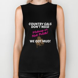 Country Gals Don't Need Makeup, We Need Mud Funny T-shirt Biker Tank