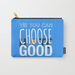 Choose Good Carry-All Pouch