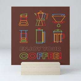 ENJOY YOUR COFFEE Mini Art Print