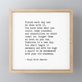 Finish Each Day and be done with it. Framed Mini Art Print