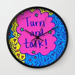 Turn and talk! Wall Clock