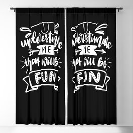 Underestimate me that will be fun Blackout Curtain