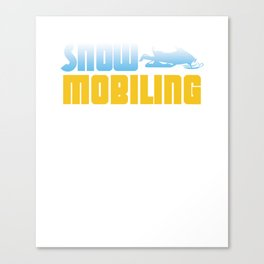 Snowmobiling Snowmobile Ski Racing Snowmachine Winter Travel Gifts Canvas Print