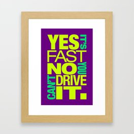 Yes it's fast No you can't drive it v7 HQvector Framed Art Print