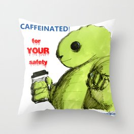 Caffeinated for your safety! Throw Pillow