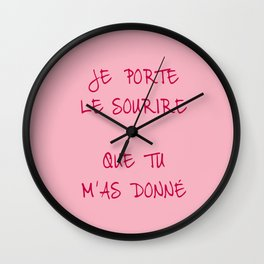 I wear the smile you gave me Wall Clock