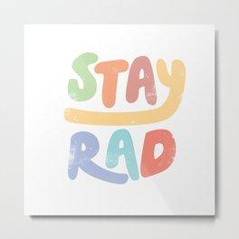 Stay Rad colors Metal Print