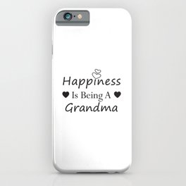Happiness is being a Grandma,Grandma Gift, Grandma Shirt, New grandma shirt gift, iPhone Case