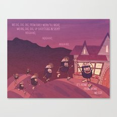 Heigh Ho, Heigh Ho! Canvas Print