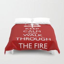 Walk through the fire Duvet Cover