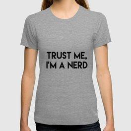Trust me I'm a nerd T-shirt