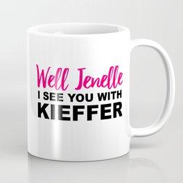Well Jenelle I See You with Kieffer Coffee Mug