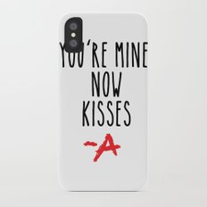 You're mine now, kisses -A Pretty Little Liars (PLL) iPhone X Slim Case