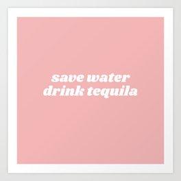 save water drink tequila Kunstdrucke