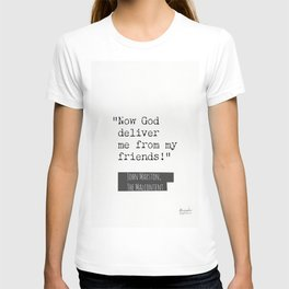 John Marston. Now God deliver me from my friends. T-shirt