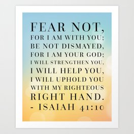 Isaiah 41:10 Bible Quote Art Print