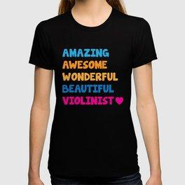 Amazing Awesome Wonderful Beautiful Violinist T-Shirt T-shirt