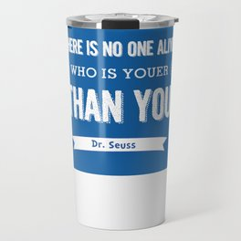 Dr Seuss quote - Today you are you - petrol blue  Travel Mug