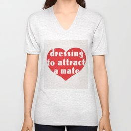 UO$ Dressing to Attract a Mate Unisex V-Neck