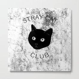 Stray Cat Club Metal Print