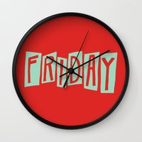 friday Wall Clocks featuring FRIDAY by Eliza Hack