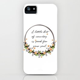 A little bit of country is goof for your soul iPhone Case