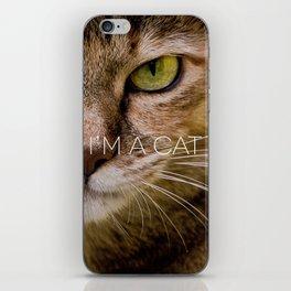 I'M AN ANIMAL // i'm a cat iPhone Skin