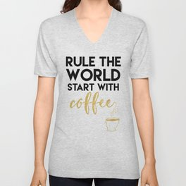 RULE THE WORLD START WITH COFFEE Unisex V-Neck