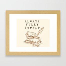 Always Fully Booked Framed Art Print