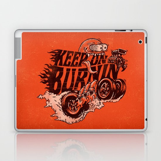 'KEEP ON BURNIN' Laptop & iPad Skin