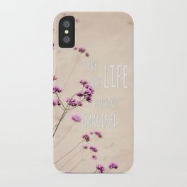 Live the Life iPhone Case