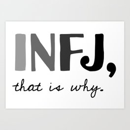 INFJ, that is why. Introvert Personality Type Art Print